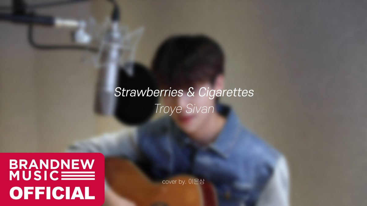 [#이은상/VIDEO] EunSang COVER : Troye Sivan - Strawberries & Cigarettes  http://youtu.be/KQpwMOHbCwI   #LeeEunSang #COVER #TroyeSivan #StrawberriesandCigarettes #브랜뉴뮤직 #BRANDNEWMUSICpic.twitter.com/2xX07XhPQY