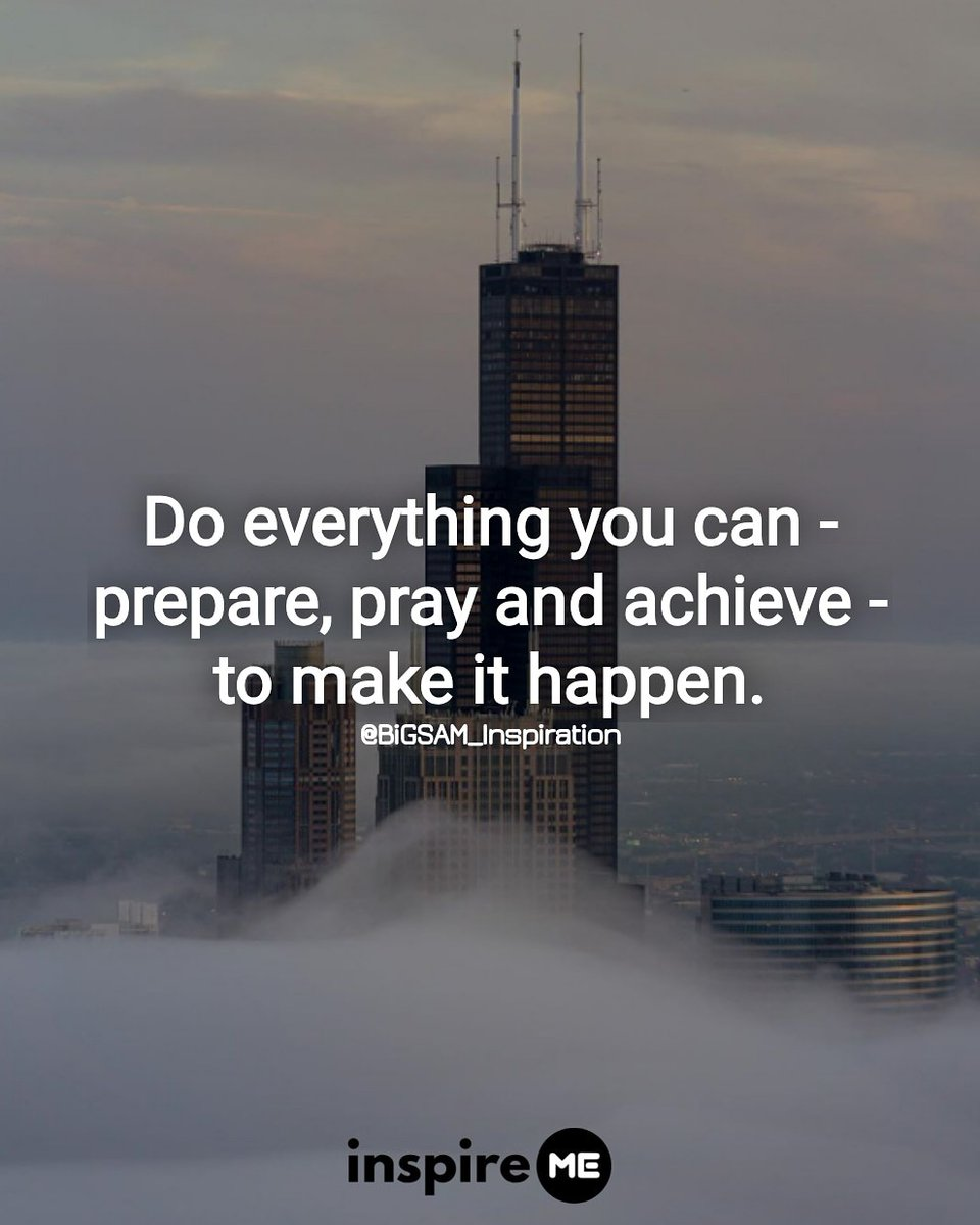 Do everything you can - prepare, pray and achieve - and make it happen. °inspireME #makeitmonday #BiGSAM_Inspiration #bigsam_inspiration #quote #explore #entrepreneur #encouragement #inspiration #inspireME #comments #TFLers #tweegram #quoteoftheday #doit #doityourself #life