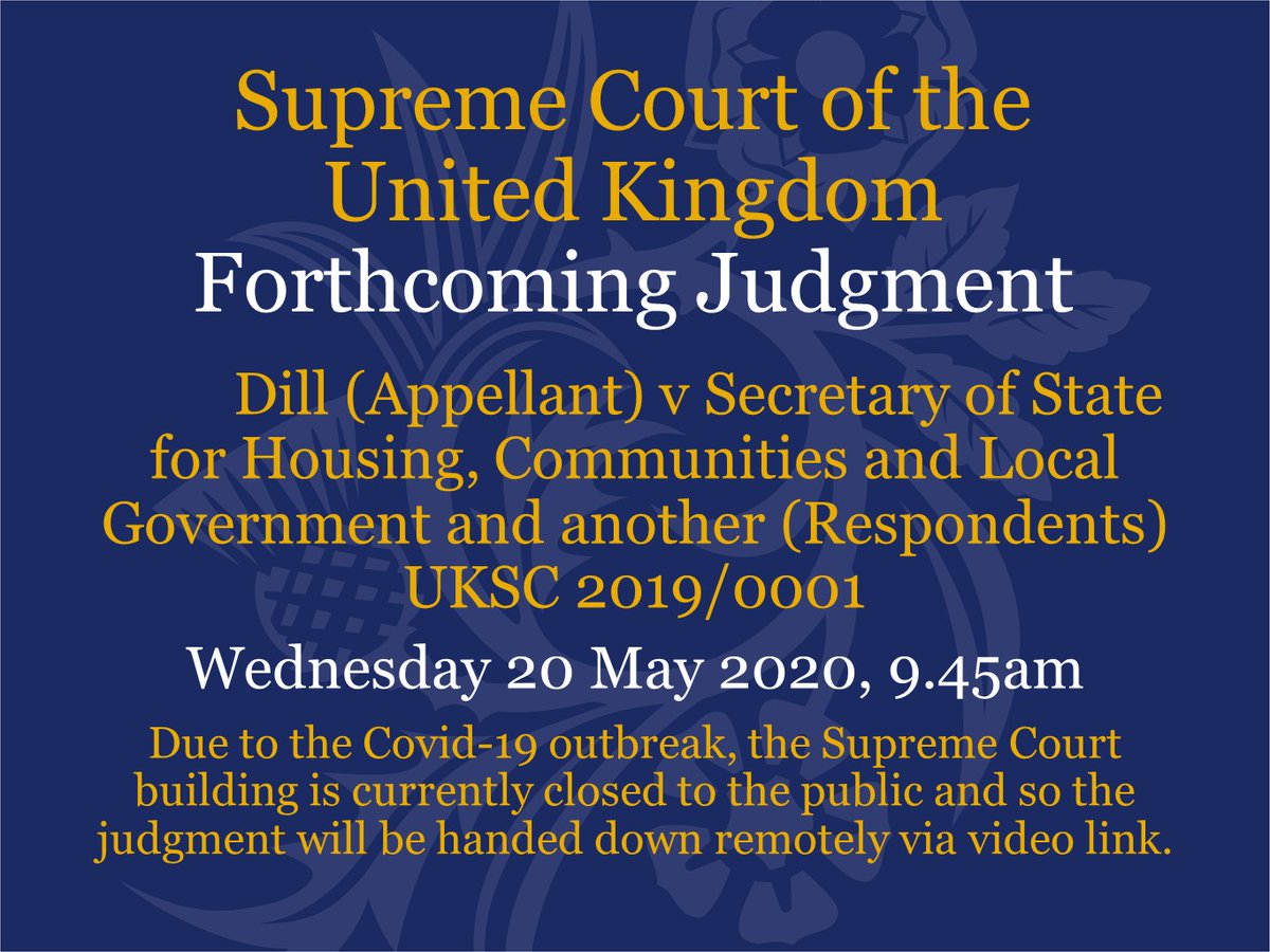 Judgment will be handed down on Wednesday 20 May at 9.45am by video link in the case of Dill (Appellant) v Secretary of State for Housing, Communities and Local Government and another (Respondents) – UKSC 2019/0001 supremecourt.uk/cases/uksc-201…