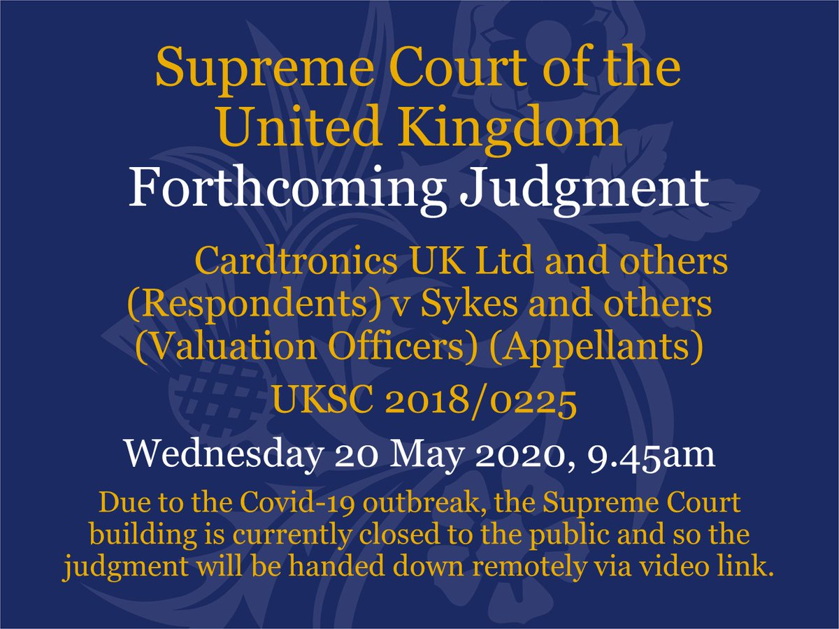 Judgment will be handed down on Wednesday 20 May at 9.45am by video link in the case of Cardtronics UK Ltd and others (Respondents) v Sykes and others (Valuation Officers) (Appellants) – UKSC 2018/0225 supremecourt.uk/cases/uksc-201…