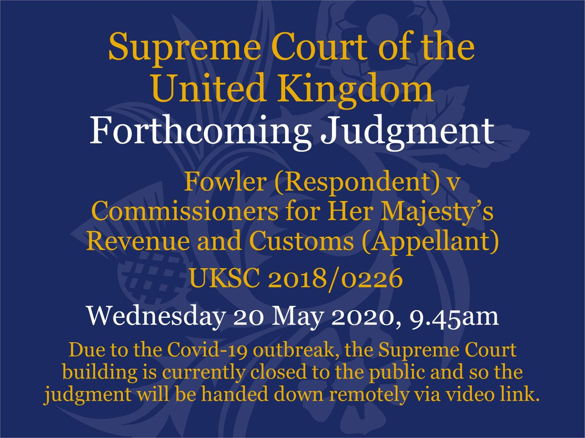 Judgment will be handed down on Wednesday 20 May at 9.45am by video link in the case of Fowler (Respondent) v Commissioners for Her Majesty's Revenue and Customs (Appellant) – UKSC 2018/0226 supremecourt.uk/cases/uksc-201…