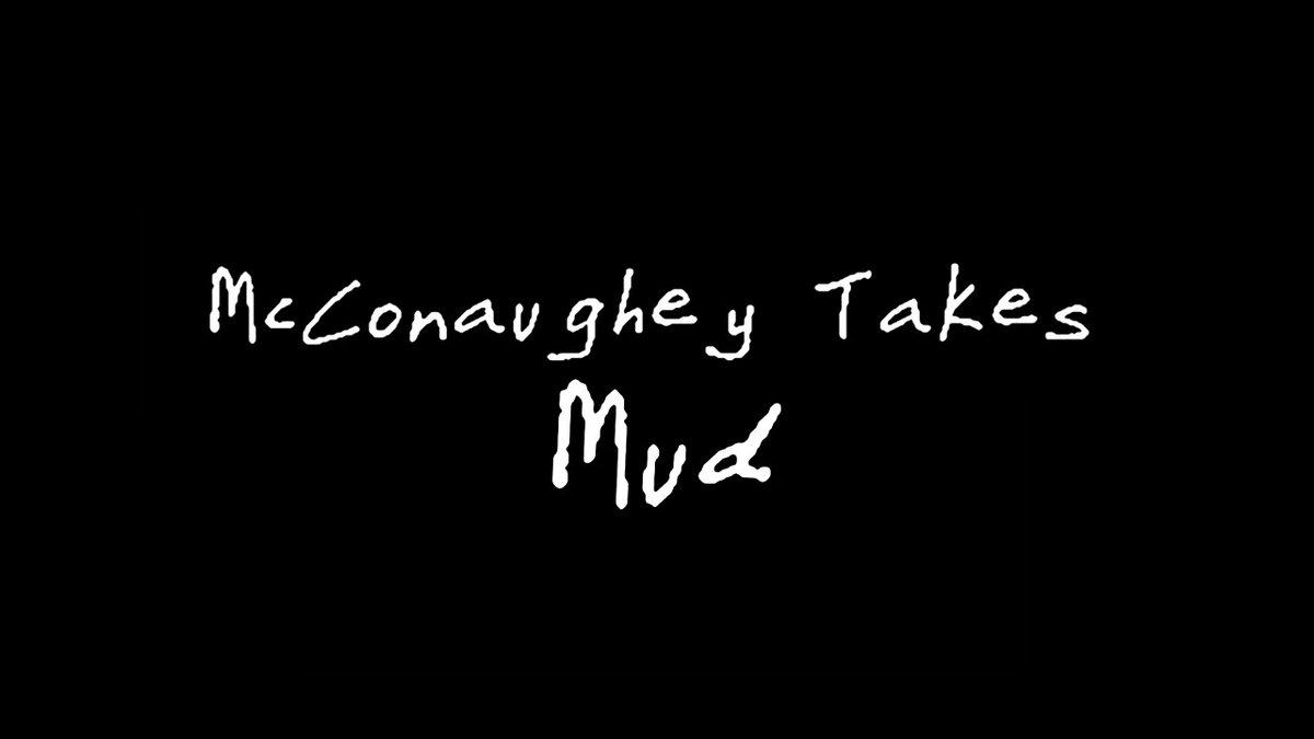 #McConaugheyTakes Mud @lionsgate @reesew