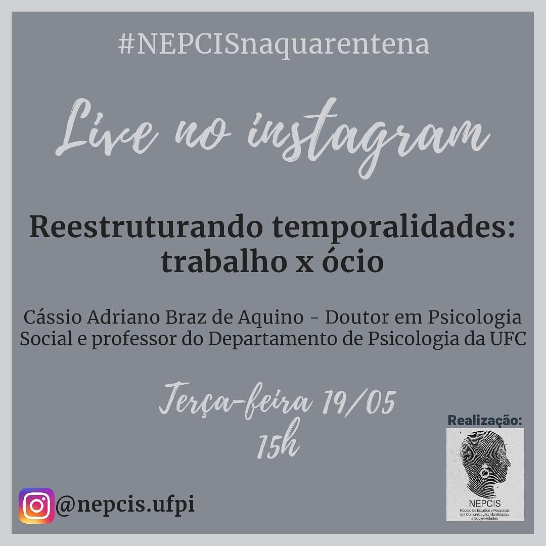 Live: Reestruturando temporalidades: Trabalho X Ócio📝 . 📍A Live será amanhã, dia 19/05, às 15h da tarde. . 📲 A transmissão será feita no perfil @nepcis.ufpi . 😉Não fique de fora. . . . #ufpi #minhaufpi #vemparaufpi