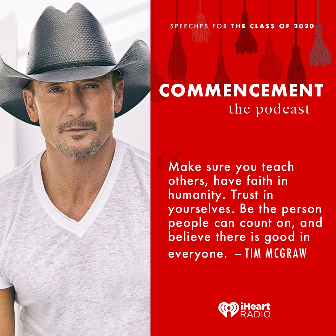 Tim McGraw highlights the importance of human connection in his speech to the class of 2020. 💛 Listen to @TheTimMcGraw's speech on the Commencement Podcast on iHeartRadio: ihr.fm/3cwdcGW #iHeartClassOf2020