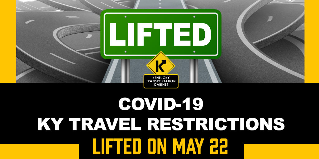 Kytc On Twitter Ky Travel Update Govandybeshear Announced That Ky S Restrictions On Travel Would Expire On Friday May 22 See The Full Executive Order Here Https T Co 8ufv6r81e5 Https T Co V7p17zvpka