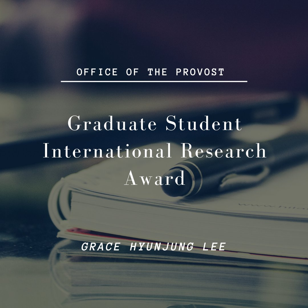 Congratulations to graduate student Grace Hyunjung Lee who was awarded the Graduate Student #International #Research Award from the Office of the Provost! pic.twitter.com/qtZZLC4YcX