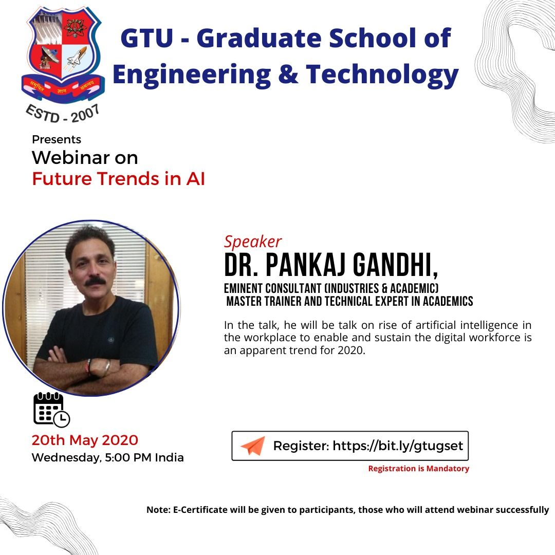Gujarat Technological University Graduate School of Engineering and TechnologyWebinar Series - GSET Joining details are as follows: For Webinar Hosted by Gujarat Technological University May 20-21/2020, Join Us • Facebook link for joining: facebook.com/gtuoffice/