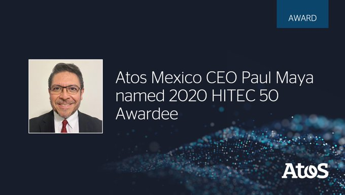 Paul Maya, Atos CEO in Mexico, is recognized as one of Hispanic IT Executive...