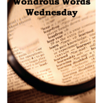Image for the Tweet beginning: #WondrousWordsWednesday #NewToMeWords #WeeklyMeme Joining Kathy for