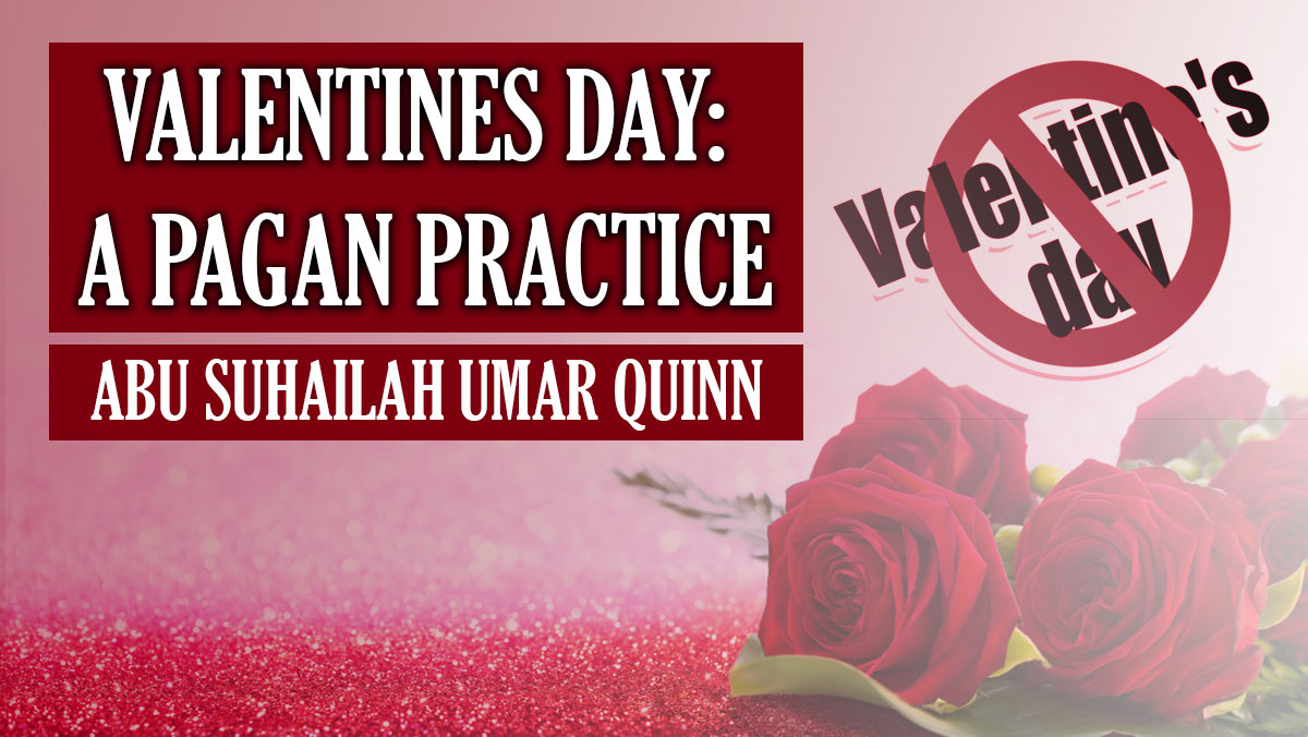 👍 Free Audio 🎧 Download & Listen Valentines Day – A Pagan Practice |  Abu Suhailah Umar Quinn https://t.co/4PUZFBvesj #valentinesday https://t.co/3zGcJG03Lm