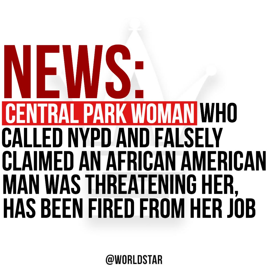 According to @TMZ, Amy Cooper, the woman filmed in Central Park for falsely accusing an African American man of threatening her, has since been fired from her job. To read the full story, click the link. https://t.co/KXJrlUo9mD https://t.co/uKF2HIXCka