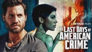 Watch The Last Days Of American Crime 2020 Movie Lastdaysamerica Twitter