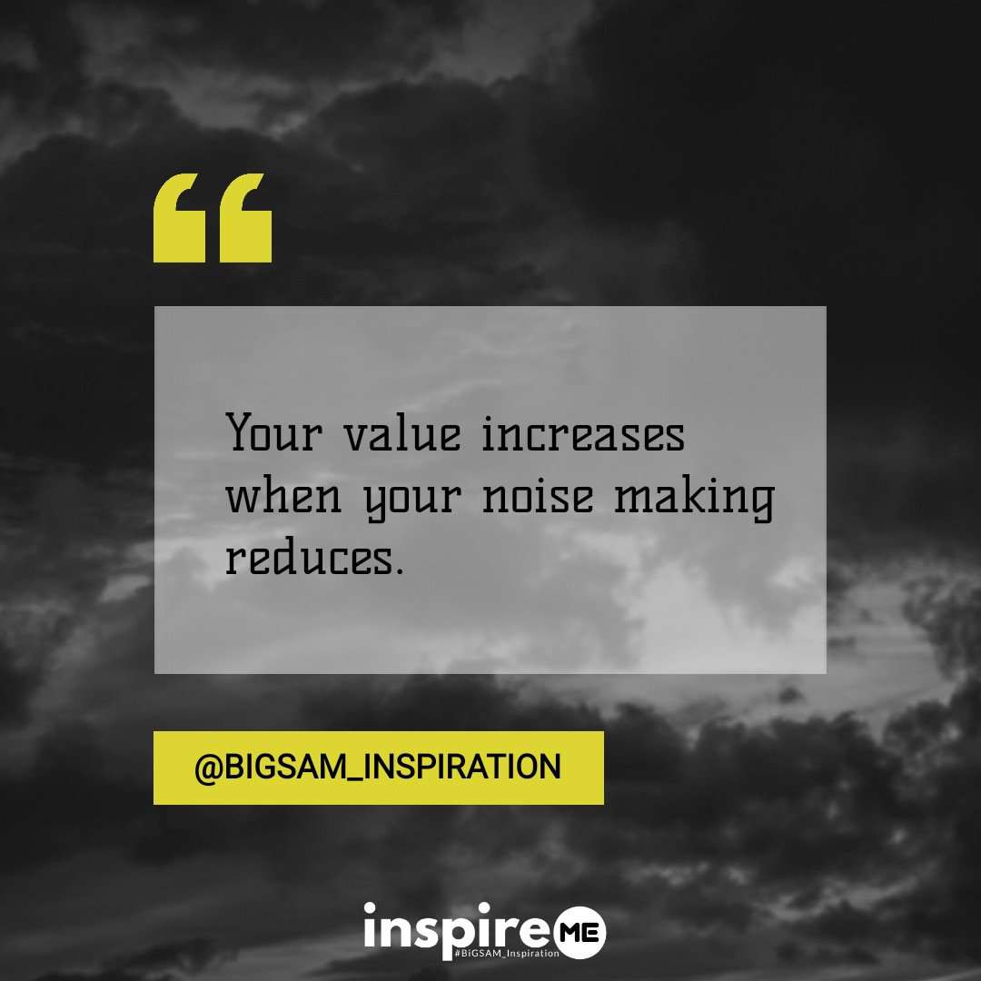 When your value increases, keep silent. °inspireME #wisdomwednesday #BiGSAM_Inspiration #bigsam_inspiration #quote #explore #entrepreneur #encouragement #inspiration #inspireME   #comment #TFLers #tweegram #quoteoftheday #transformationquotes #wisdom #life  #wordsofwisdom #true