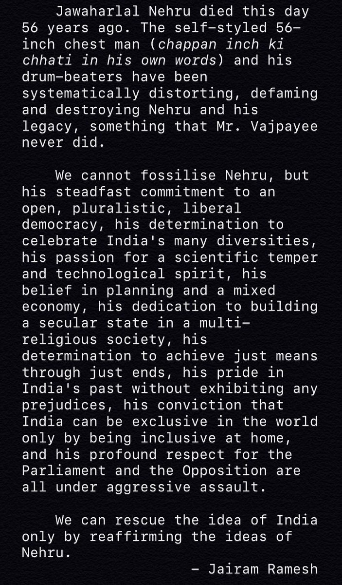 Jawaharlal Nehru died this day 56 years ago. The self-styled 56-inch man & his drum-beaters have been systematically distorting, defaming & destroying Nehru & his legacy, something that Mr. Vajpayee never did. We can rescue the idea of India only by reaffirming the ideas of Nehru