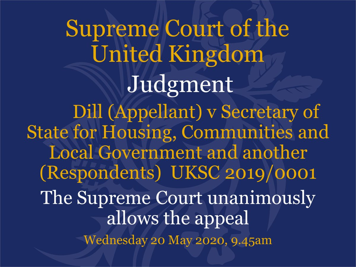 Judgment has been handed down this morning via video link in the case of Dill (Appellant) v Secretary of State for Housing, Communities and Local Government and another (Respondents) – UKSC 2019/0001 supremecourt.uk/cases/uksc-201…