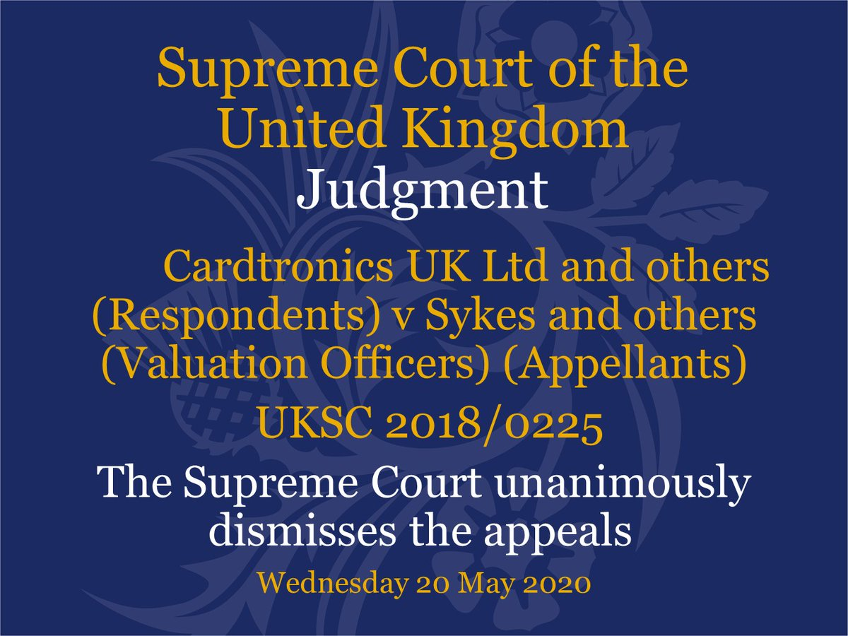 Judgment has been handed down this morning via video link in the case of Cardtronics UK Ltd and others (Respondents) v Sykes and others (Valuation Officers) (Appellants) – UKSC 2018/0225 supremecourt.uk/cases/uksc-201…