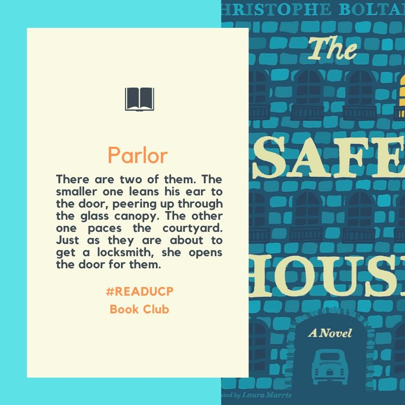 This May & June the #READUCP book club is spending time with THE SAFE HOUSE, a novel by Christophe Boltanski. As you're reading along with us, we'll share the opening lines from each chapter. Today is chapter 4: Parlor. (Don't miss a convo w/ translator @lauramarris 6/25 @ 2)pic.twitter.com/hWMy53kXHO