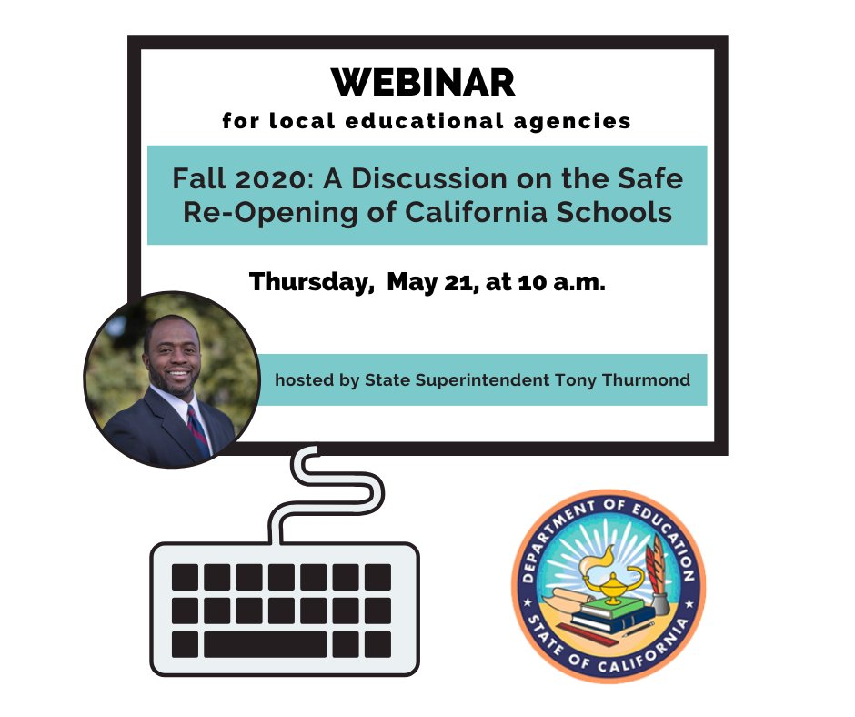 TOMORROW at 10 a.m., webinar for local education agencies | Fall 2020: A Discussion on Safe Re-Opening of CA Schools Join CDE and State Superintendent @TonyThurmond for updates on guidance for schools, presentations by districts that are developing plans on re-opening, and Q&A
