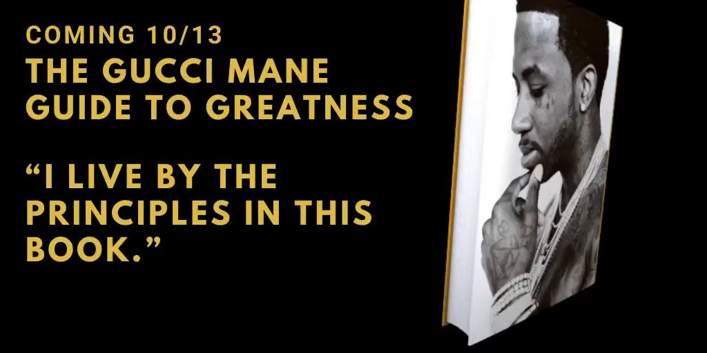 The Gucci Mane Guide to Greatness by @gucci1017 💎 💰 🗓️ Coming October 13 More bit.ly/GucciManeGuide…