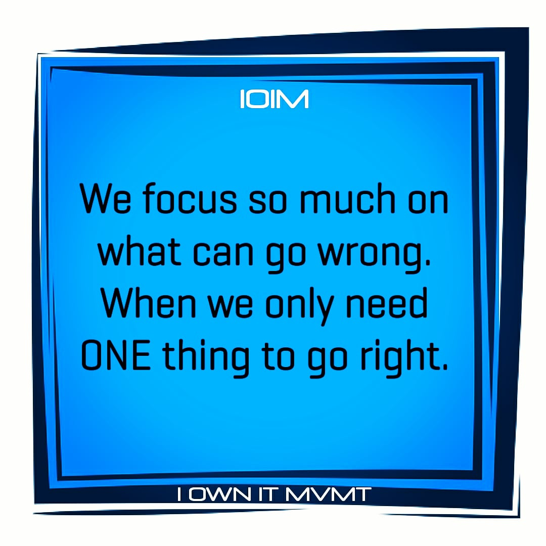 We focus so much on what can go wrong. When we only need ONE thing to go right.  #focus #thursdaymorning #lifequotespic.twitter.com/Zo5qP46AD7