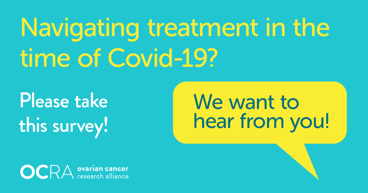 Ovarian Cancer Research Alliance On Twitter We Want To Better Understand From Our Community How Covid19 Is Affecting Access To Decisions Around Ovariancancer Treatment Clinical Trials So We Can Support