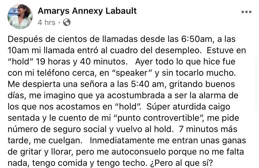 """Ciudadana reporta haber estado, escuche esto, 19 horas y 40 minutos en """"hold"""" para que el Departamento del Trabajo le contestara la llamada.  Después de 7 minutos, le colgaron la llamada sin responderle sobre su punto controvertible.  Inhumano.  #Desempleo #PuertoRico #COVID19 pic.twitter.com/Tn6VVlnMxe"""