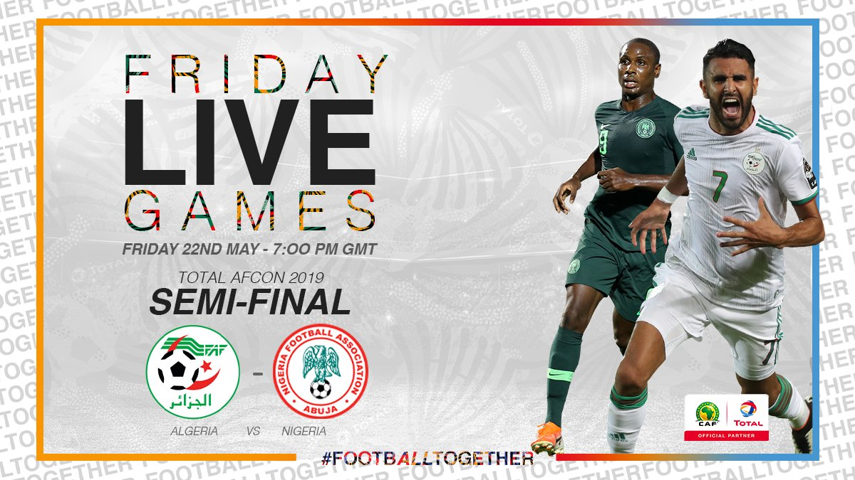 #FridayLiveGame  On Friday, May 22nd at 7:00pm GMT, we will be back to Cairo for the #TotalAFCON2019 semi-final between @LesVerts  and @thenff    Here is the link to watch the game through our Facebook Live:  https:// bit.ly/ALGNIG        #FootballTogether <br>http://pic.twitter.com/6PUbN2u0wB