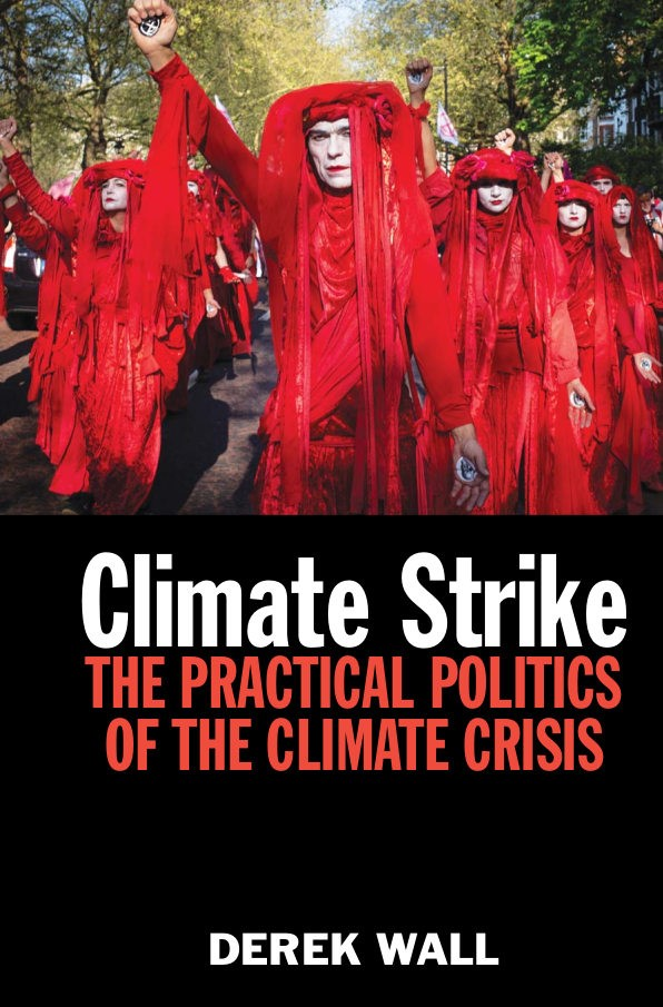 New Book: Climate Strike : The Practical Politics of the Climate Crisis hive.co.uk/Product/Derek-… #ClimateCrisis #ClimateChange #ecosocialism #basebuilding #GreenNewDeal #RevolutionaryEcology