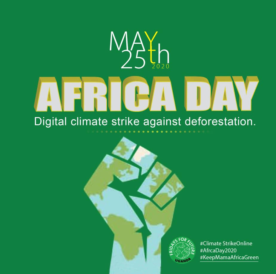 Our digital #ClimateStrike on #AfricaDay is about deforestation. Its happening on Monday. Join us as we fight to save Ugandas forests. #AfricaDay2020 #NoForestNoFuture #KeepMamaAfricaGreen