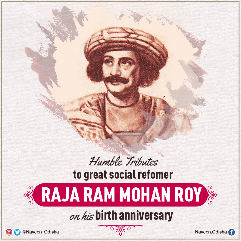 Humble tributes to great social reformer, #RajaRamMohanRoy on his birth anniversary. He will always be remembered for his crusade against prevalent social evils and orthodoxies of the time, campaign for women rights, modern education and invaluable contribution to journalism. https://t.co/BUUEGnCYAG