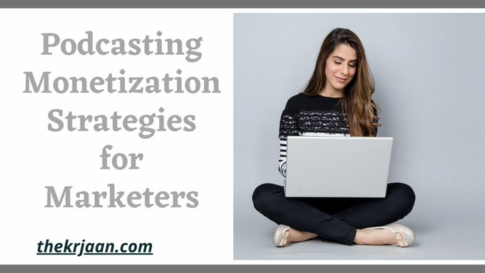 Podcasting Monetization Strategies for Marketers