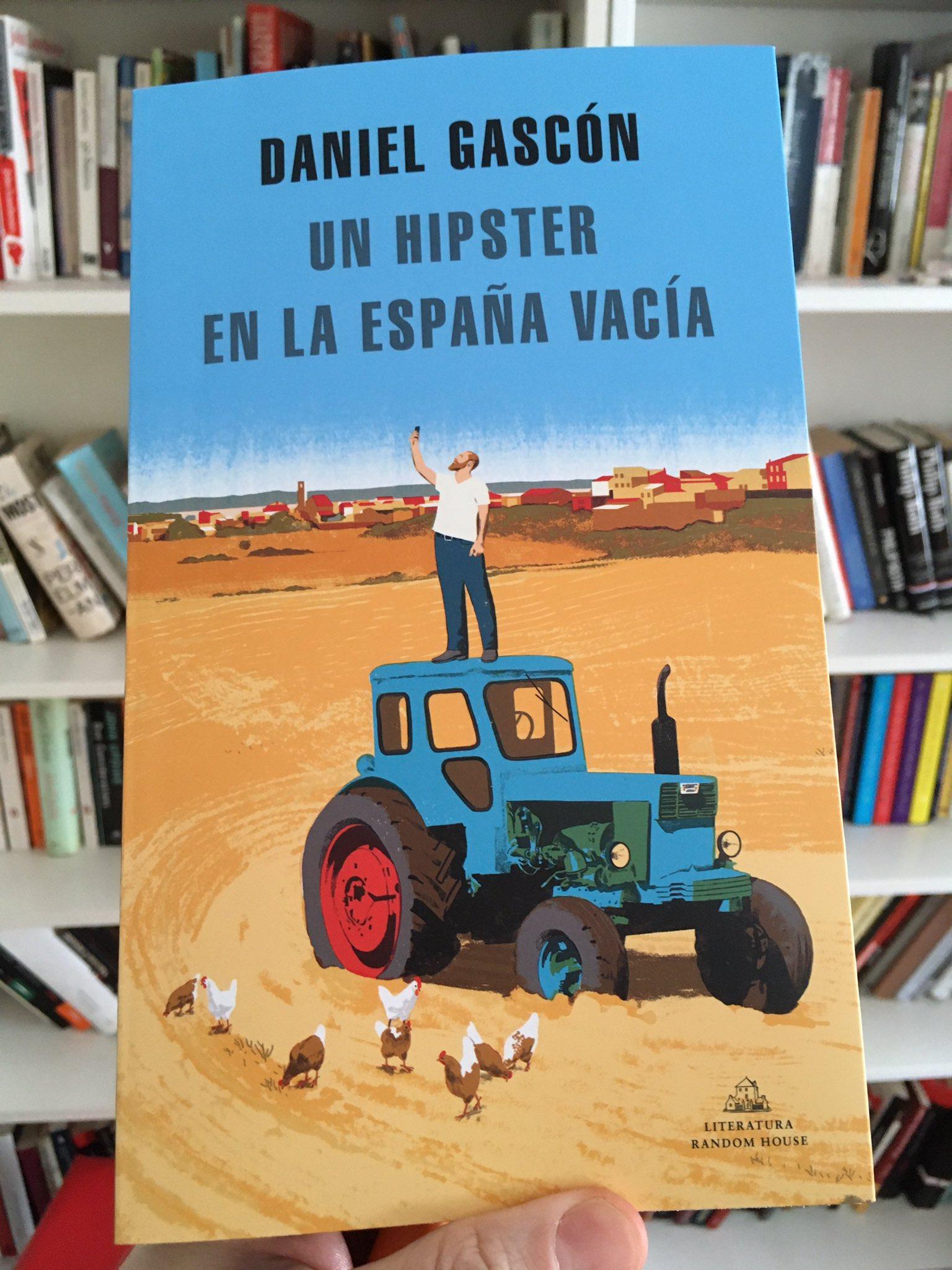 Daniel Gascón A Twitter Me Acaba De Llegar Un Hipster En La España Vacía Que Estará En Las Librerías El 11 De Junio