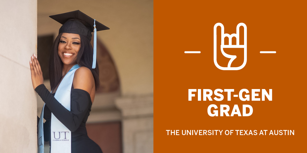 """On this #LonghornFriday and the eve of #UTGrad20 commencement, we are pleased to congratulate #FirstGenLonghorns celebrating their graduation! 🎓🤘  """"I have something to prove."""" -Amaya Fields, Physical Culture & Sport, @utexascoe   #CelebrateFirstGen #FirstGenForward"""