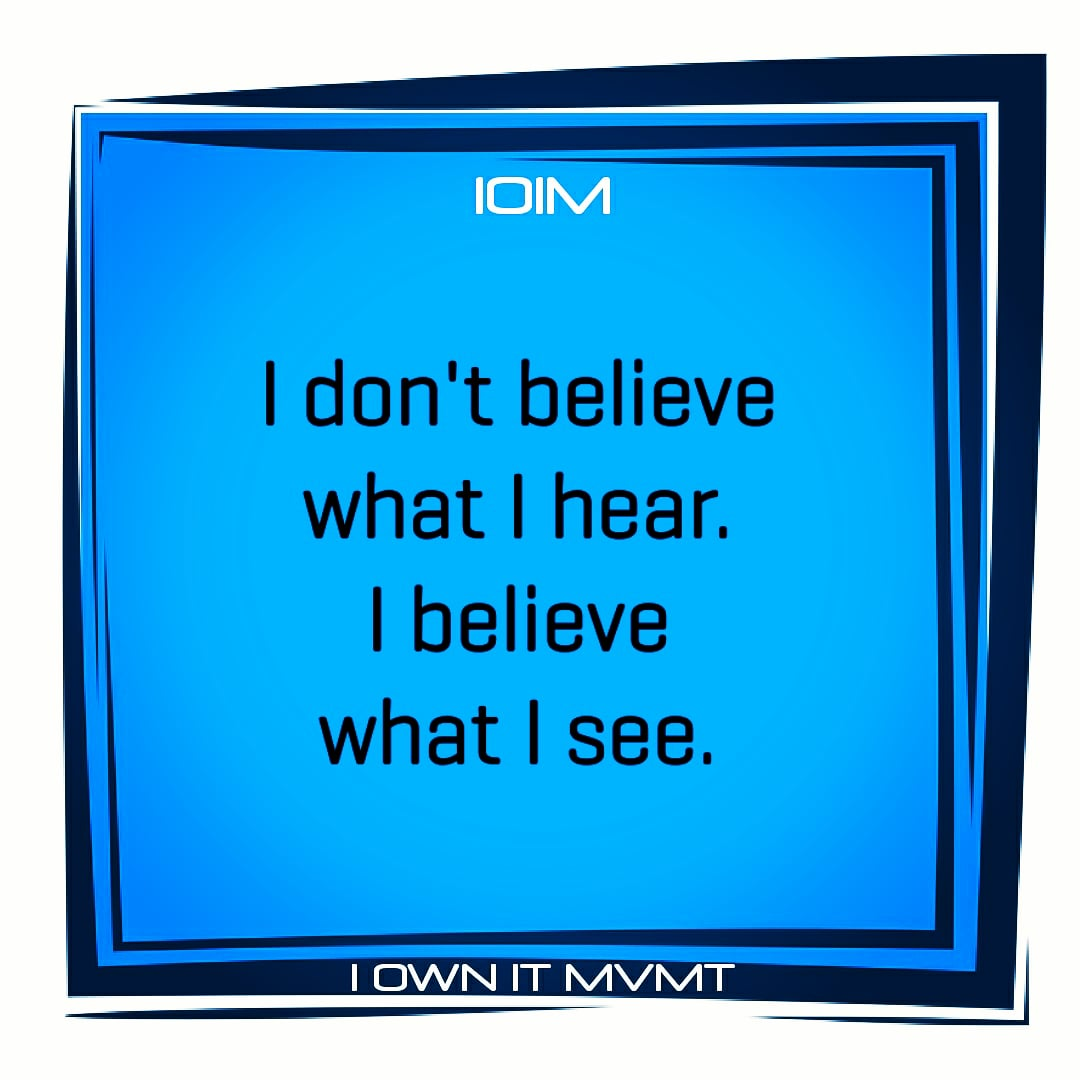 I don't believe what I hear. I believe what I see.  #life #lifestyle pic.twitter.com/w4nWjt90oU