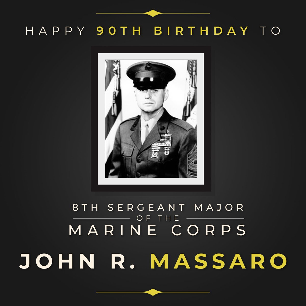 Celebrate with us today the 90th birthday of the 8th Sgt. Maj. of the Marine Corps. #HappyBirthday Sgt Maj. John R. Massaro.