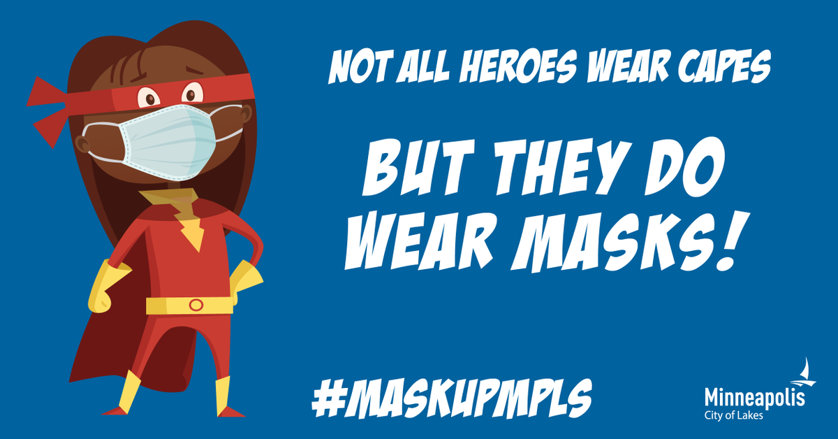 It doesn't take superpowers to be a hero. Wear a mask to protect our community. #MaskUpMPLS