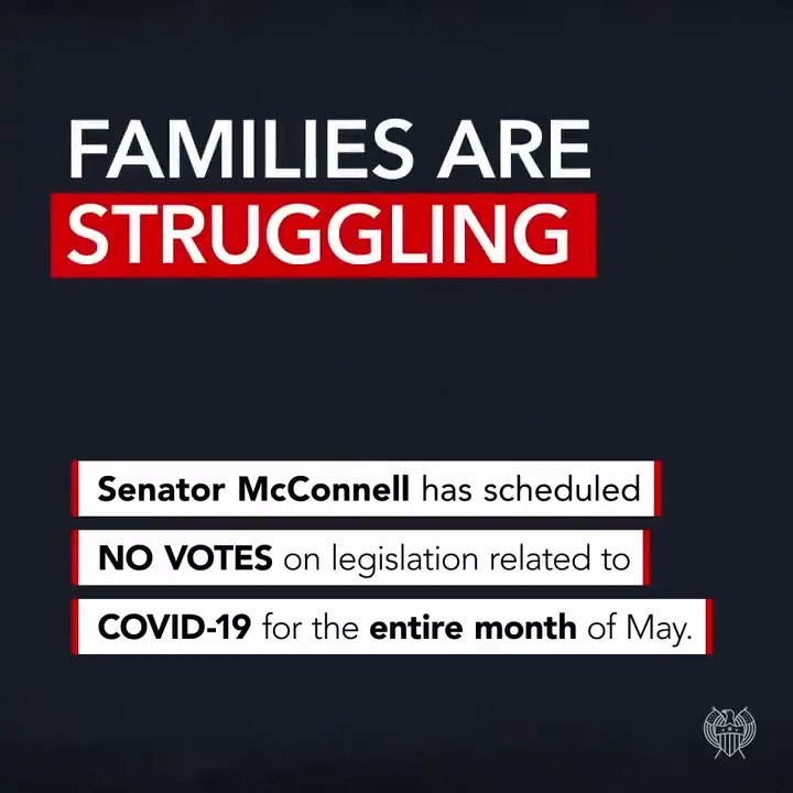 Leader McConnell has not scheduled a single vote on legislation related to COVID-19 in the entire month of May.