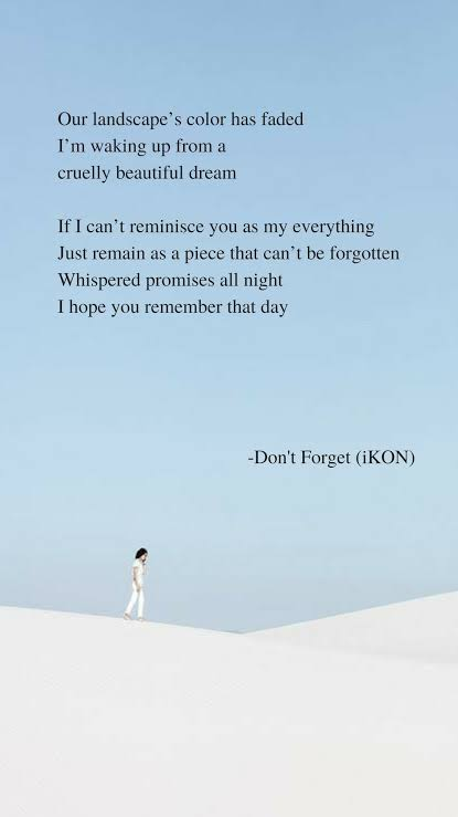 """#iKON - Don't Forget""""If I can't reminisce you as my everything. Just remain as a piece that can't be forgotten.""""  #MewGulf"""