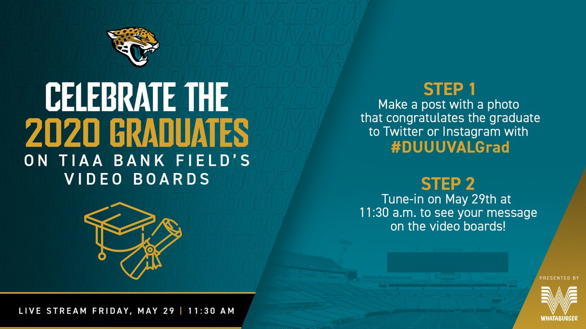 Celebrate the Class of 2020 on TIAA Bank Field's video boards. Make a post with a photo on Twitter or Instagram that congratulates the graduate with #DUUUVALGrad Presented by @Whataburger | #DUUUVAL