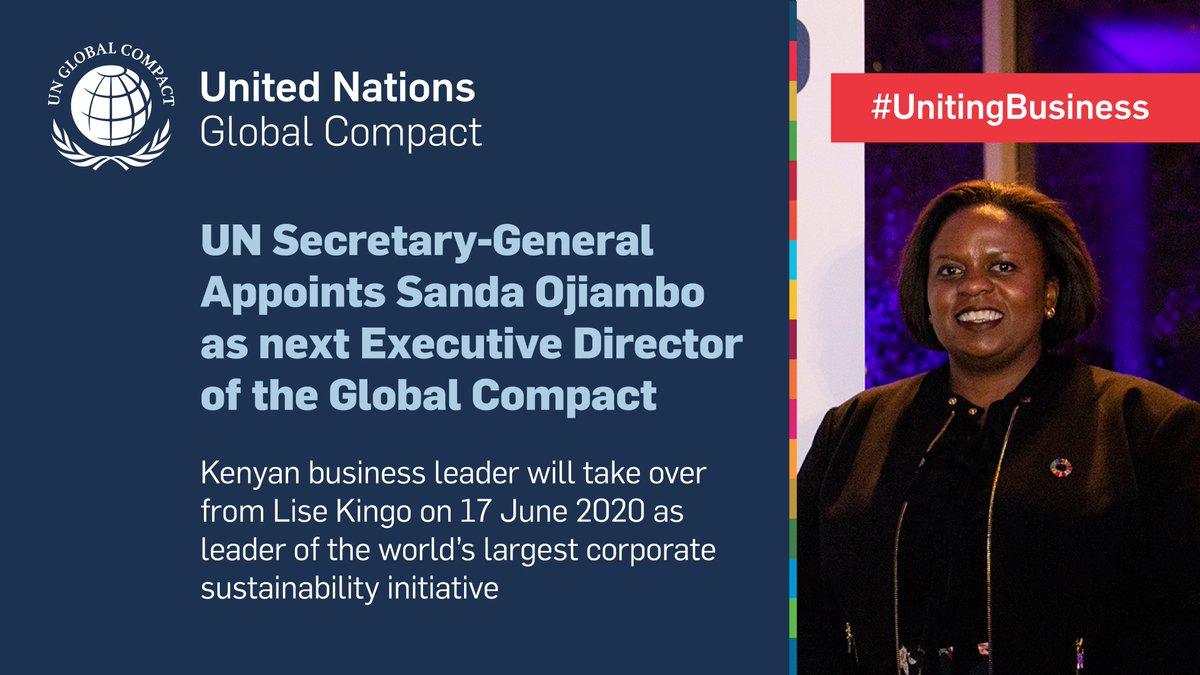BREAKING: UN Secretary-General @antonioguterres appoints @SandaOjiambo of Kenya as next Executive Director of the @UN @globalcompact, the world's largest corporate sustainability initiative. @Lise_Kingo will hand over on 17 June 2020. unglobalcompact.org/news/4568-05-2… #UnitingBusiness