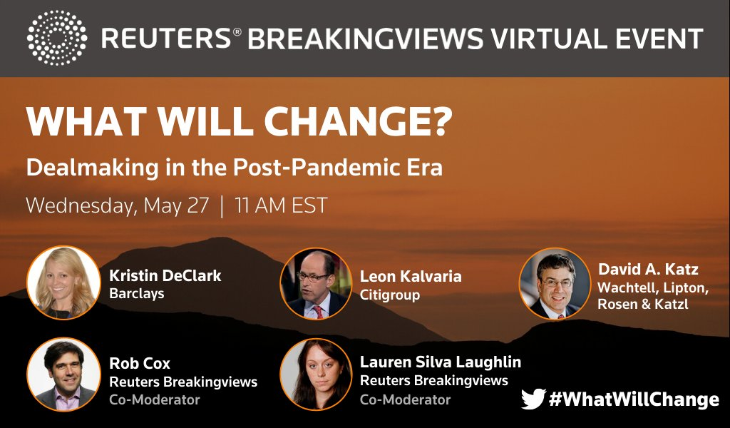 Join @Breakingviews on May 27 for a virtual discussion on how the need to create more resilient companies will shape mergers and acquisitions, capital raising and the conduct of shareholder activists after the Great Lockdown. RSVP here: https://t.co/fk2pJadS8v #WhatWillChange https://t.co/FZfxrBGw2R