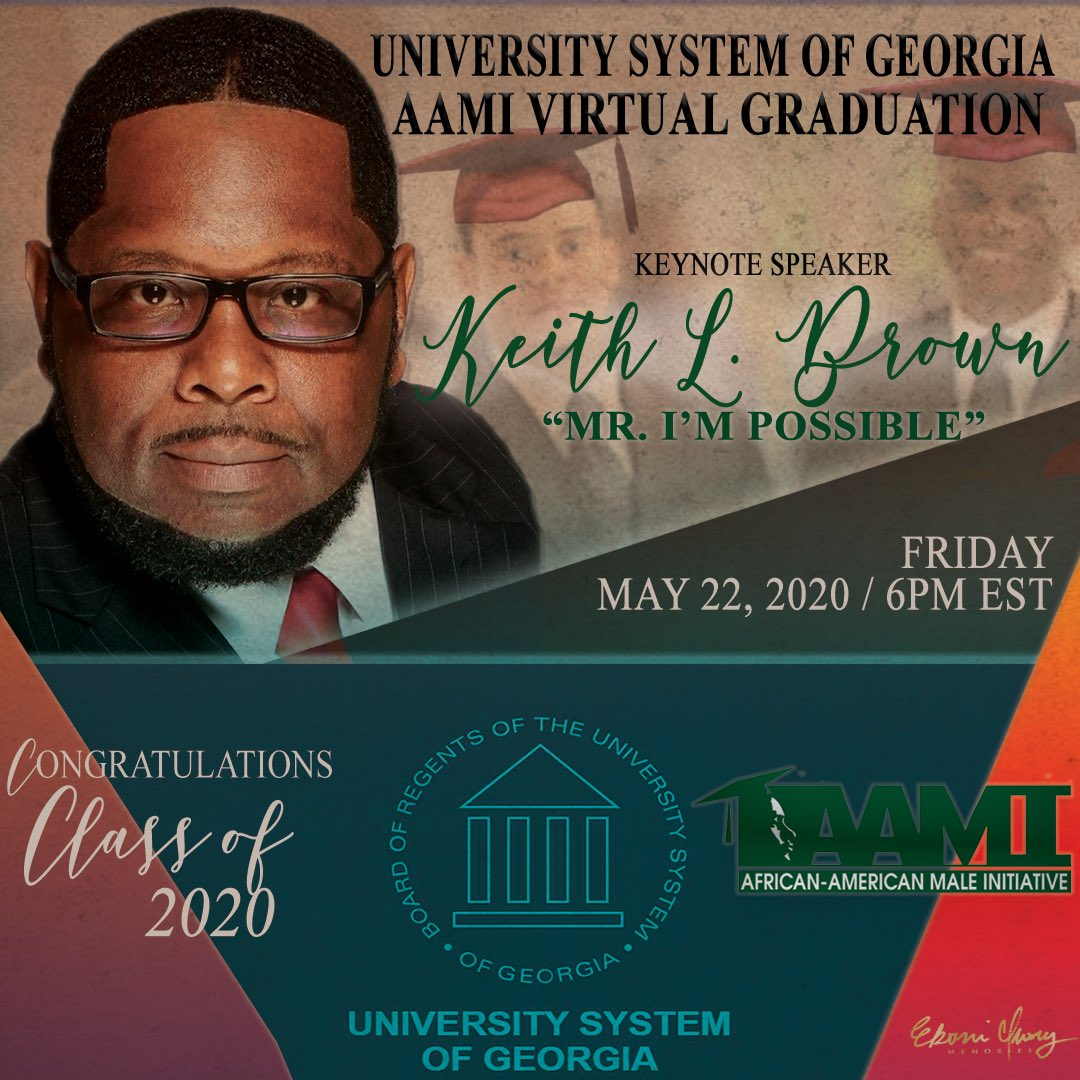 Honored to serve as #Keynotespeaker for the Univ. System of GA @BORUSG African American Male Initiative Virtual Graduation this evening. #MrIMPossible #Classof2020 #Ipyagency  #AAMI #Keithlbrown #Virtualspeaker #Virtualtrainer pic.twitter.com/ydQ0cGZumZ