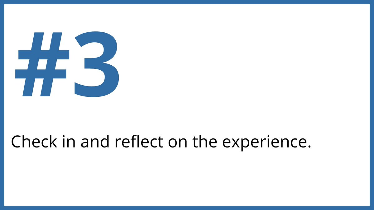 3. Check in and reflect on the experience.