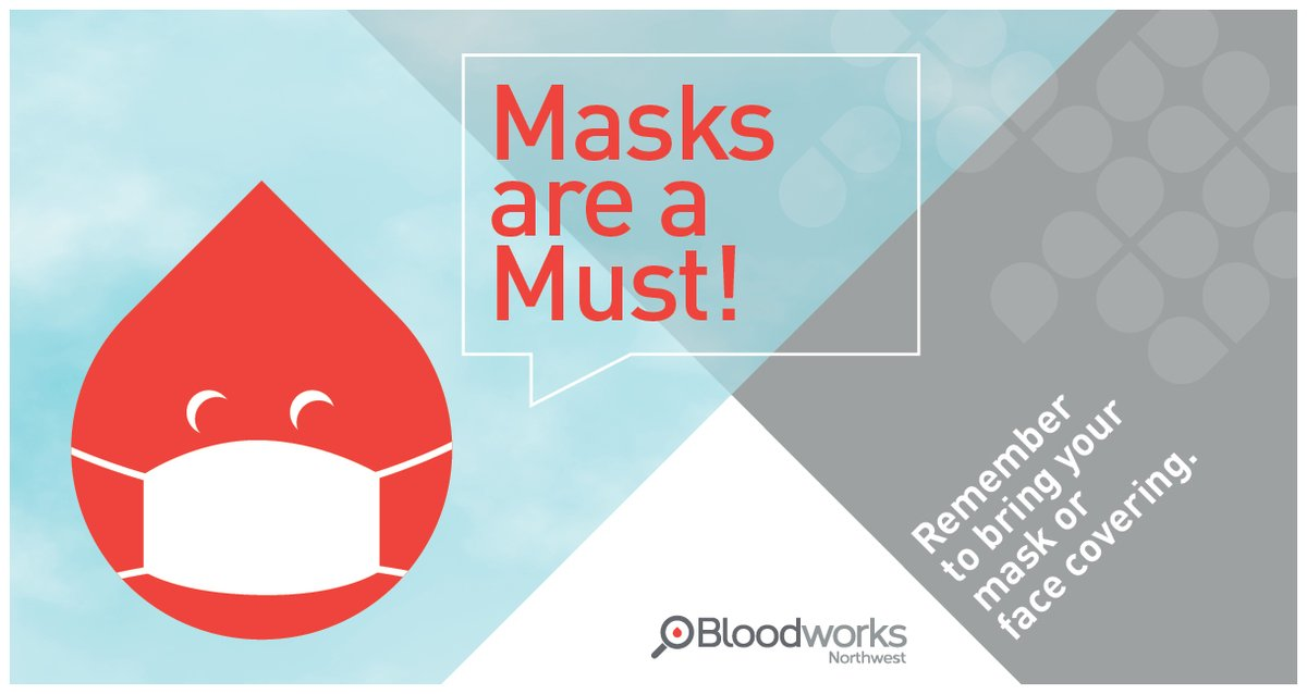 Masks are a must! Remember to bring your own mask or face covering to your donation appointment starting 5/26 for everyones safety. Thank you for helping keep the blood supply strong. schedule.bloodworksnw.org
