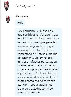 Después de la exhibición de ARG VS BR @NeoSpace__  me mandó este mensaje, hermoso gesto.  Todo el respeto para el y para los jugadores brasileros. Entiendan que estos eventos es para unir a la comunidad de MK y no para separarla toxiqueando todo el tiempo en el chat!.pic.twitter.com/RUG93AXnkQ
