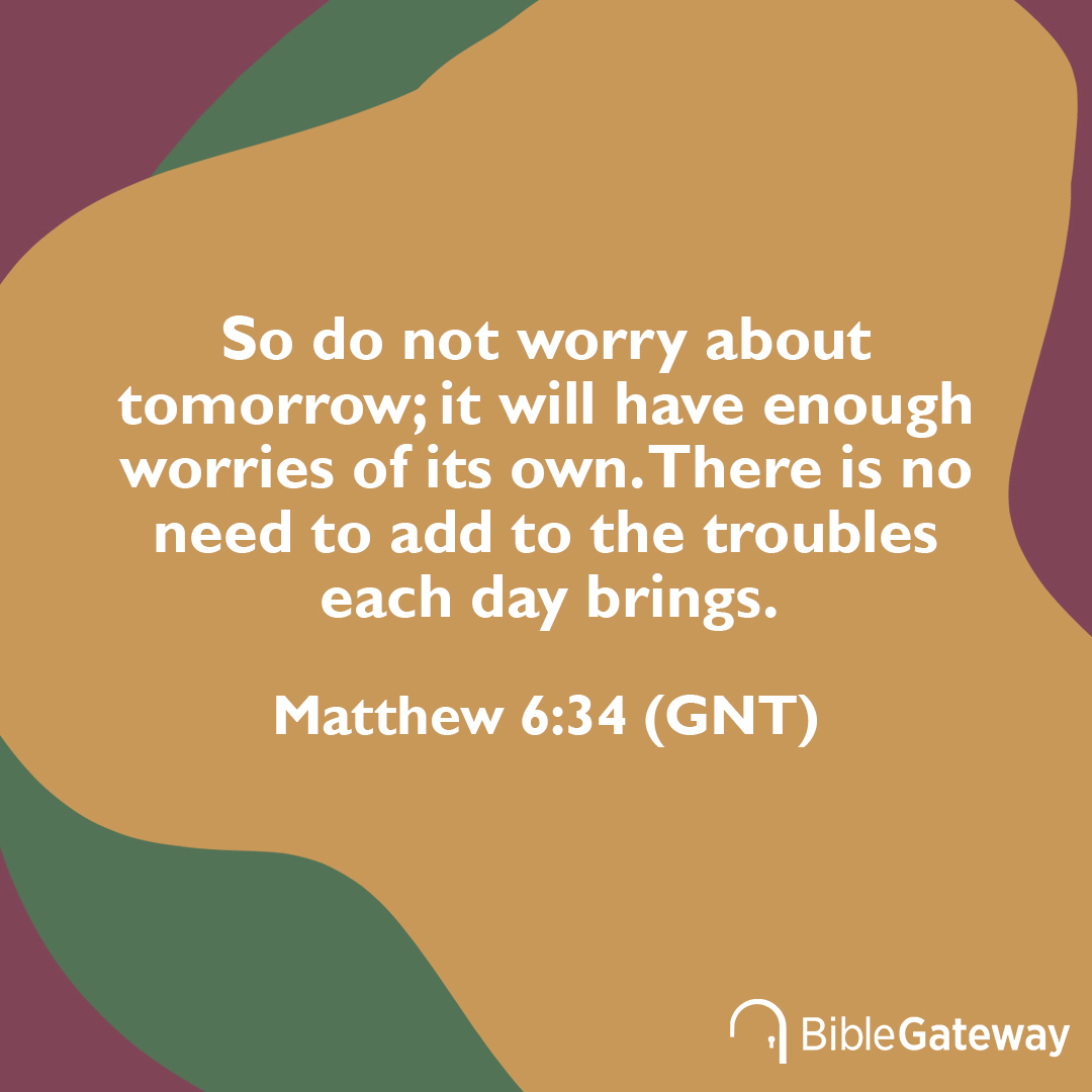 So do not worry about tomorrow; it will have enough worries of its own. There is no need to add to the troubles each day brings. -Matthew 6:34 (GNT) Read more from Matthew 6 here- https://fal.cn/38fjL  #worry #trust #Jesus #BibleVerse #verseofthedaypic.twitter.com/oRDjAoBxw6