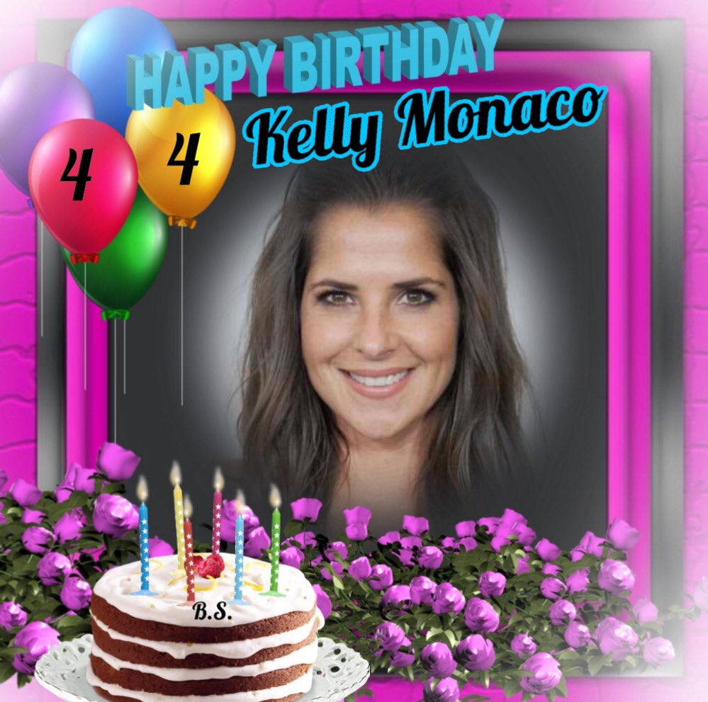 Happy 44th birthday to beautiful Kelly Monaco