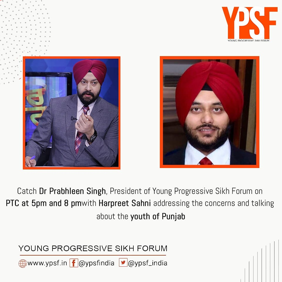 Catch Dr Prabhleen Singh, President of Young Progressive Sikh Forum in  discussion with  Harpreet Sahni on PTC news 5pm to 8pm 23 May 2020 talking about the Youth of Punjab.  #ypsf #progressive #Sikhpic.twitter.com/1ERpi8PCl1