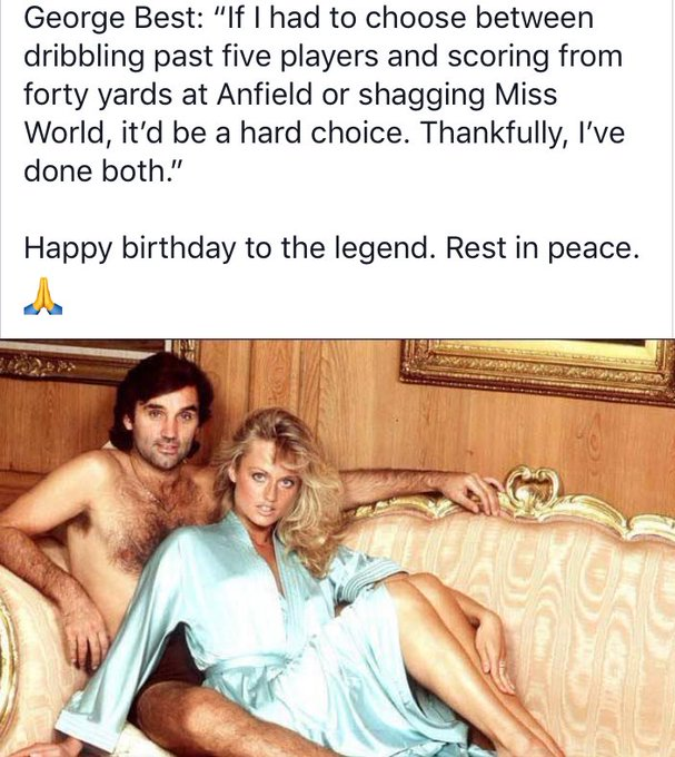 Happy birthday George Best. This quote is on a different level. Legend.