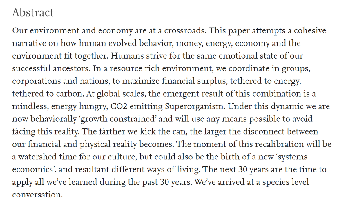 """2/60 Abstract:""""At global scales, the emergent result of this combination is a mindless, energy hungry, CO2 emitting Superorganism. Under this dynamic we are now behaviorally 'growth constrained' and will use any means possible to avoid facing this reality."""""""